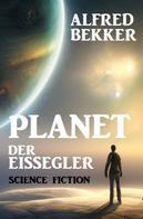 Alfred Bekker: Brian Carisi - Planet der Eissegler
