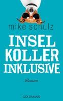 Mike Schulz: Inselkoller inklusive ★★★★