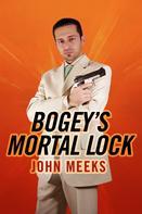 John Meeks: Bogey's Mortal Lock
