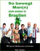 Peter Sommer: So bewegt Man(n) sich sicher in Brasilien