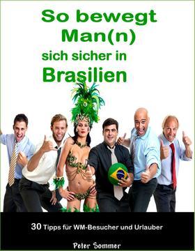 So bewegt Man(n) sich sicher in Brasilien