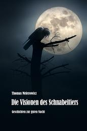 Die Visionen des Schnabeltiers - Horrorgeschichten