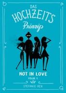 Stefanie Ren: Das Hochzeitsprinzip 1: Not in love