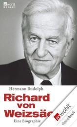 Richard von Weizsäcker - Eine Biographie