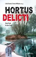 Leila Emami: Hortus Delicti: Vom Park in den Sarg. 21 Rhein-Main-Krimis