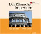 Friedemann Bedürftig: Das Römische Imperium: 100 Bilder - 100 Fakten ★★★