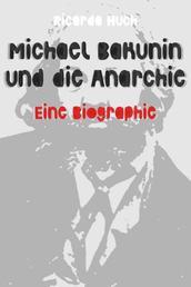 Michael Bakunin und die Anarchie - Eine Biographie
