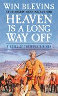 Win Blevins: Heaven Is a Long Way Off