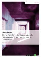 """Simone Kraft: Erwin Panofsky: Die Perspektive als """"symbolische Form"""". Eine kritische Textanalyse"""
