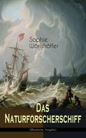 Sophie Wörishöffer: Das Naturforscherschiff (Illustrierte Ausgabe)