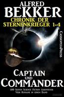 Alfred Bekker: Captain und Commander (Chronik der Sternenkrieger 1-4, Sammelband - 500 Seiten Science Fiction Abenteuer) ★★★★