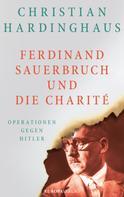 Dr. Christian Hardinghaus: Ferdinand Sauerbruch und die Charité ★★★★
