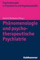 Gerhard Dammann: Phänomenologie und psychotherapeutische Psychiatrie