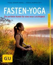 Fasten-Yoga - Die perfekte Kombi für eine neue Leichtigkeit