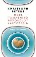Christoph Peters: Herr Yamashiro bevorzugt Kartoffeln ★★★★