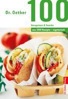 Dr. Oetker: 100 vegetarische Vorspeisen & Snacks ★★★★