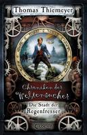 Thomas Thiemeyer: Chroniken der Weltensucher 1 - Die Stadt der Regenfresser ★★★★