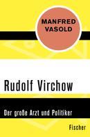 Manfred Vasold: Rudolf Virchow ★★★★