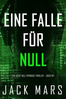 Jack Mars: Eine Falle für Null (Ein Agent Null Spionage-Thriller — Buch #4) ★★★★