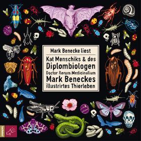 Kat Menschiks und des Diplom-Biologen Doctor Rerum Medicinalium Mark Beneckes Illustrirtes Thierleben (Ungekürzt)