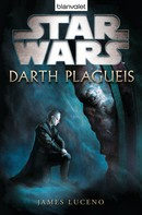 James Luceno: Star Wars™ Darth Plagueis ★★★★★