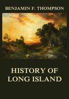 Benjamin F. Thompson: History of Long Island