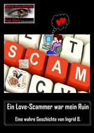 Ingrid B.: Ein Love-Scammer war mein Ruin ★★