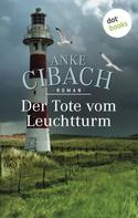 Anke Cibach: Der Tote vom Leuchtturm ★★★★