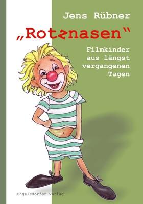 »Rotznasen«. Filmkinder – aus längst vergangenen Tagen