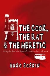 The Cook, the Rat and the Heretic - Living in the Shadow of Rennes-le-chateau