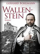 Gerhard Bohlmann: Wallenstein