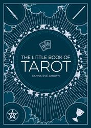 The Little Book of Tarot - An Introduction to Fortune-Telling and Divination