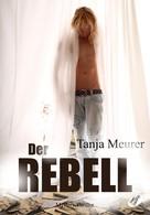 Meurer Tanja: Der Rebell ★