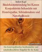 Robert Kopf: Bindehautentzündung bei Katzen Konjunktivitis behandeln mit Homöopathie, Schüsslersalzen und Naturheilkunde