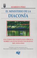 Humberto Pérez: El ministerio de la diaconía