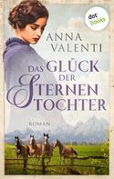 Anna Valenti: Das Glück der Sternentochter - Band 4 ★★★★
