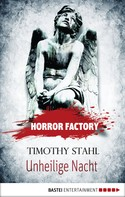 Timothy Stahl: Horror Factory - Unheilige Nacht ★★★★