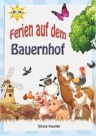 Silvia Kaufer: Ferien auf dem Bauernhof