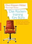 Divo Köppen-Weber: Das Rückentraining fürs Büro