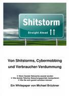 Michael Brueckner: Von Shitstorms, Cybermobbing und Verbraucher-Verdummung