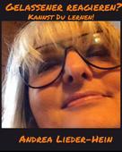 Andrea Lieder-Hein: Gelassener reagieren? ★★★