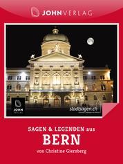 Sagen und Legenden aus Bern - Stadtsagen Bern