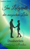 Sabine Zierer: Im Labyrinth der magischen Liebe ★★★