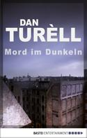 Dan TurÞll: Mord im Dunkeln ★★★