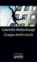 Gabriella Wollenhaupt: Grappa dreht durch ★★★★