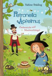 Petronella Apfelmus - Zaubertricks und Maulwurfshügel. Band 8