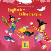 Englisch - keine Hexerei - Englisch mit Hexe Huckla
