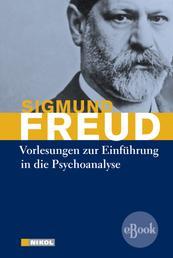 Vorlesungen zur Einführung in die Psychoanalyse - und Neue Folge