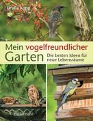 Ursula Kopp: Mein vogelfreundlicher Garten ★★★★