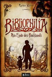 Bibliophilia. Am Ende des Buchlands - Fantastischer Roman